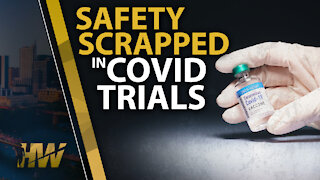 SAFETY SCRAPPED IN COVID TRIALS
