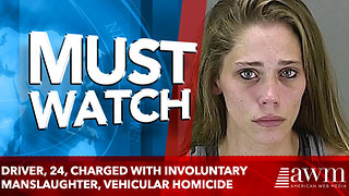 Driver, 24, charged with involuntary manslaughter, aggravated vehicular homicide - Video