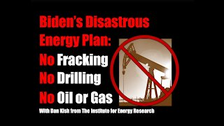 Biden's Disastrous Energy Plan: No Fracking, Drilling, Oil or Gas