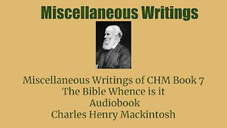 Miscellaneous writings of CHM Book 7 The Bible Whence is it Audio Book