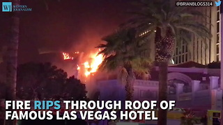 Fire Rips Through Roof Of Famous Las Vegas Hotel - Video