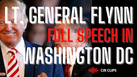 "FULL SPEECH: Lt. General Flynn at ""Stop the Steal"" Washington, DC."