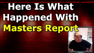 Here's what's up with Masters Report