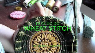 How to do a Wheat Stitch in Pine Needle Baskets
