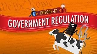 Government Regulation: Crash Course Government #47 - Video