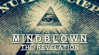 Mindblown - The Revelation - Documentary Series Part 5