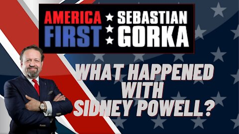 What happened with Sidney Powell? Sebastian Gorka on AMERICA First