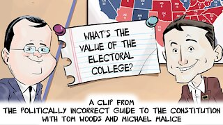 What's the Value of the Electoral College?   Politically Incorrect Guide to the Constitution