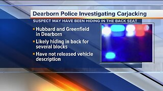 Dearborn police investigating carjacking