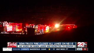 Semi-truck fire closes all lanes on NB I-5 - Video