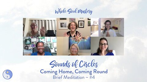 No. 4 Sounds of Circles Roundtable: Brief 6 Minute Meditation ~ Focusing on the Breath