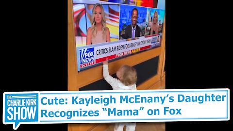 """Cute: Kayleigh McEnany's Daughter Recognizes """"Mama"""" on Fox"""