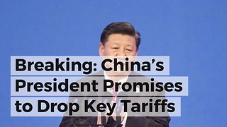 Breaking: China's President Promises to Drop Key Tariffs - Video