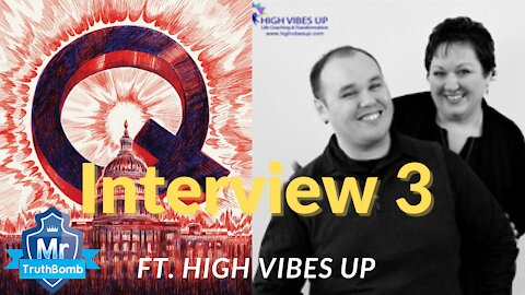 MrTruthBomb - Interview 3 - High Vibes Up - February 19th 2021