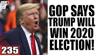 235. GOP Says Trump will WIN the Election!