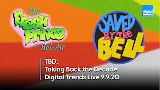 TBD: Taking Back the Decade | Digital Trends Live 9.9.20