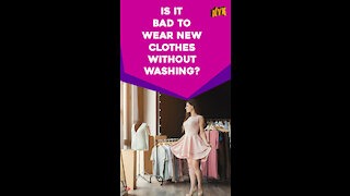 Why You Should Always Wash New Clothes Before Wearing? *