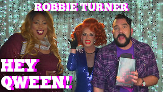 RUPAUL'S DRAG RACE'S ROBBIE TURNER on HEY QWEEN! with Jonny McGovern PROMO! - Video