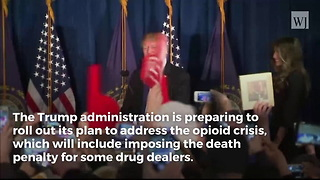 Trump Admin Reportedly Finalizing Anti-Drug Plan That Includes Death Penalty