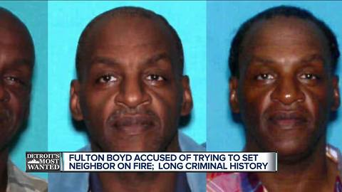 Detroit's Most Wanted: Fulton Boyd accused of trying to set his neighbor on fire