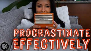 Here's How To Procrastinate And Be Effective About It - Video