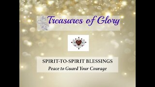 Peace to Guard Your Courage - Spirit-to-Spirit Blessings