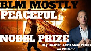 """Black Lives Matter """"Mostly Peaceful"""" Nobel Prize - Stew Peters and Ray Dietrich React"""