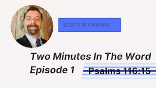 Two Minutes In The Word - Episode 1 - Psalms 116:15