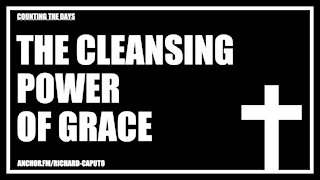 The Cleansing Power of Grace