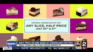 Half price on any slice at Cheesecake Factory - Video