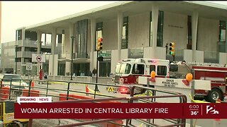 Woman Arrested in Central Library Fire