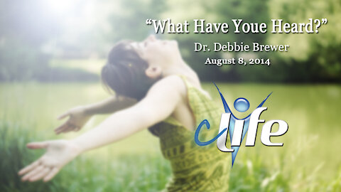 """What Have You Heard?"" Debbie Brewer August 4, 2014"