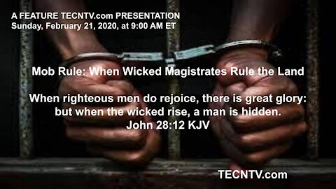 TECNTV.com / Mob Rule: When Wicked Magistrates Rule the Land