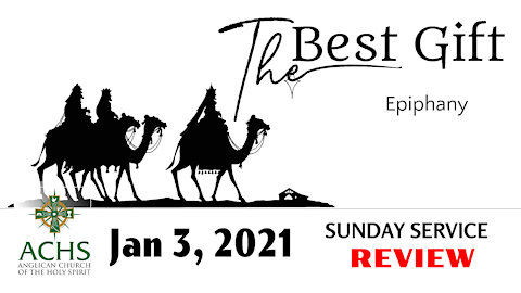 """""""The Best Gift"""" Sunday Service with Anglican Church of the Holy Spirit Jan 05, 2021"""