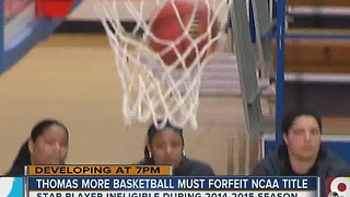 Thomas More basketball must forfeit NCAA title - Video