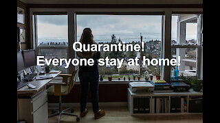 Quarantine! Everyone stay at home!