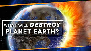 What Will Destroy Planet Earth? - Video