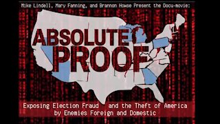 Absolute Proof Documentary of Election Fraud and Treason - Mike Lindell