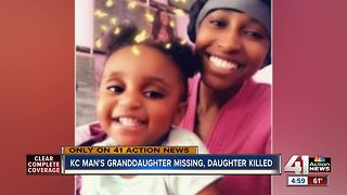 KC man's granddaughter missing, daughter killed - Video