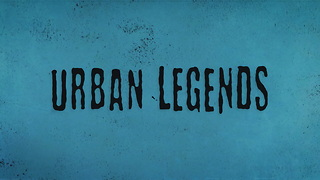 Urban Legends Video Main - Video