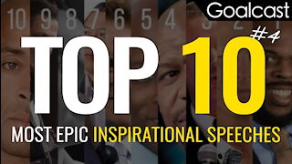 Goalcast's Top 10 Most Epic Inspirational Speeches Vol.4