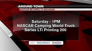 Around Town 8/10/17: NASCAR returns to Michigan - Video