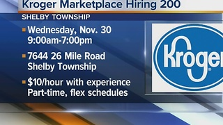 Workers Wanted: Kroger Marketplace hiring 200 - Video