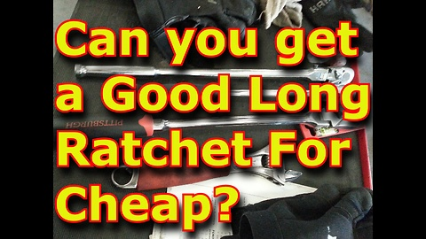 Can You Get a Good, Long Ratchet For Cheap?