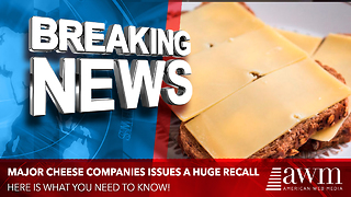 Nationally Sold Cheese Under Recall Due To Potentially Deadly Contamination. What To Know: - Video