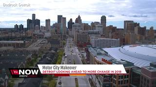 Motor City makeover in 2018 - Video