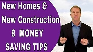 8+ Money Saving Tips When Buying or Building a New Construction Home - Video