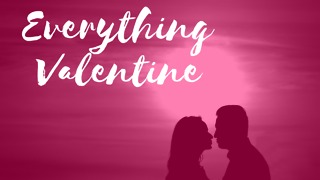 Everything Valentine - Video