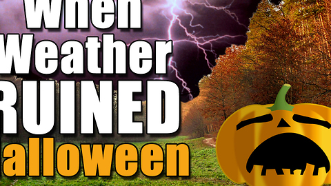 Halloween RUINED by weather