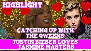 Catching Up With The Qweens! HIGHLIGHT: Justin Bieber Loves Jasmine Masters - Video